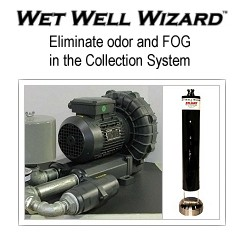 WET WELL WIZARD for eliminating odor and FOG in the Collection System